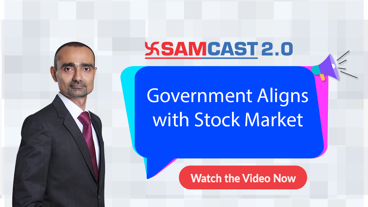 Government  Aligns with Stock Market | Sam Cast 2.0 | Market Outlook | SAMCO