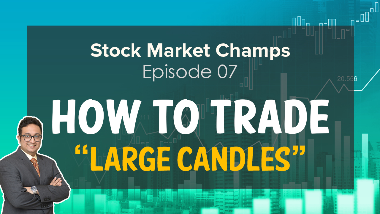 How to trade large candles | Stock Market Champs EP 7  | Stock Market for Beginners | Samco