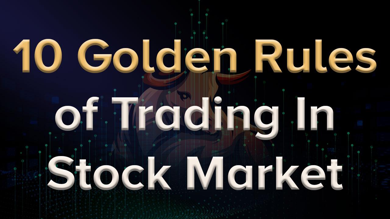 10 Golden Rules for Trading in Stock Market | Constitution for Trader | Stock Market for Beginners