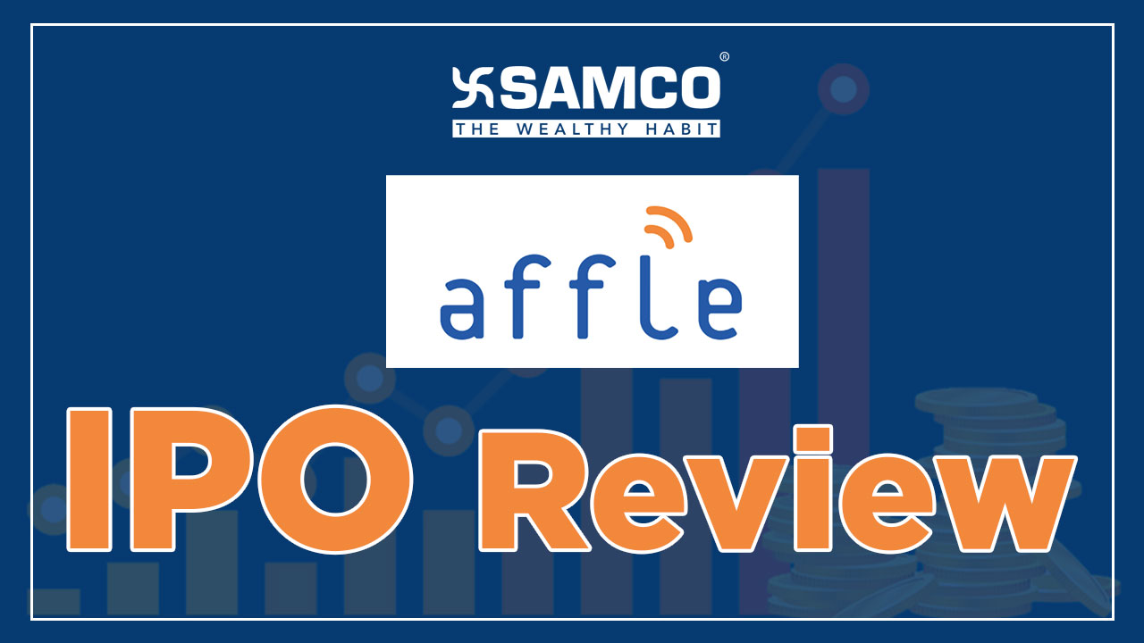 Affle (India) Limited IPO to open on 29th July; should you subscribe? | SAM RESEARCH | SAMCO