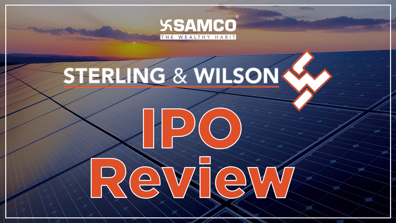 Sterling and Wilson Solar's IPO to open on August 6th | Should you Subscribe ? | SAM RESEARCH
